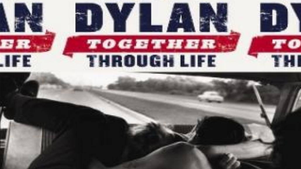 "Bob Dylan - ""Together Through Life"""