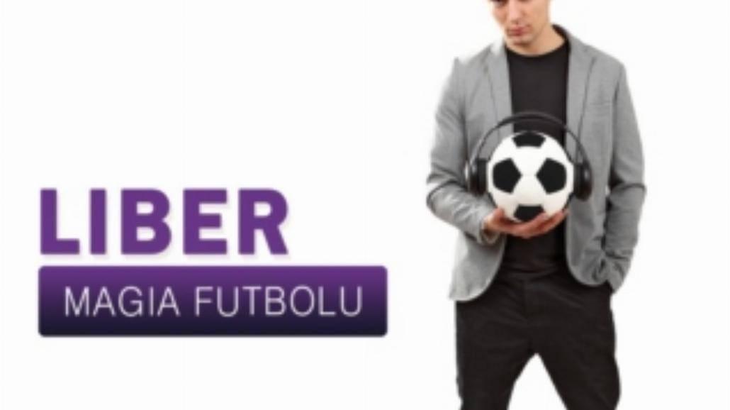"""Dziś premiera """"Magii Futbolu"""" Libera"""