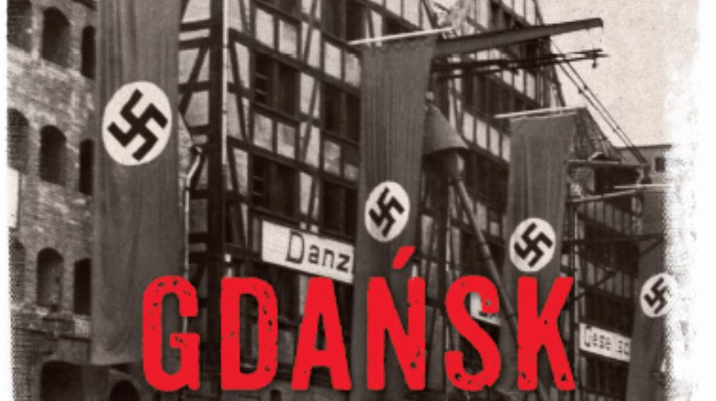 """Odważne pytania o """"Gdańsk wojenny i powojenny"""""""