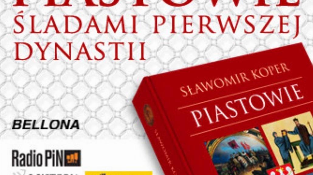 Piastowie - podążaj śladami historii ...