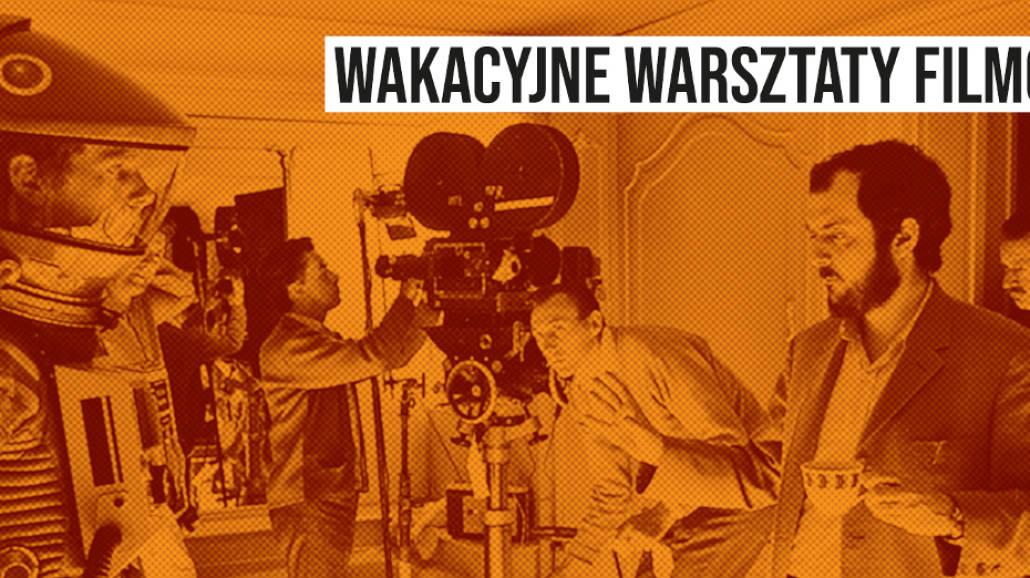 Wakacyjne warsztaty filmowe
