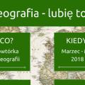 """Weź udział w projekcie """"Geografia - lubię to""""! - wydarzenie, spotkania, powtórzenia, wykłady, inicjatywa, edukacja"""