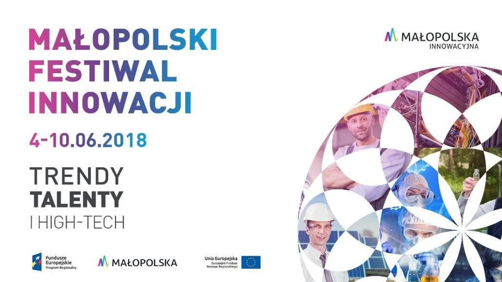Małopolski Festiwal Innowacji odbędzie się w dniach 4-10 czerwca 2018 roku.