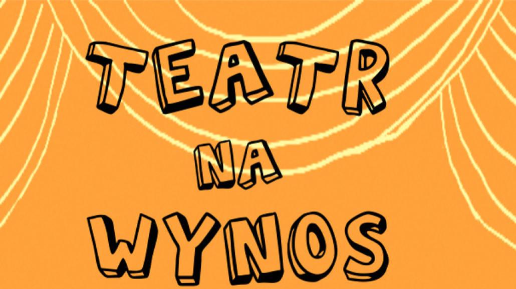 Teatr na wynos - domowa edukacja teatralna
