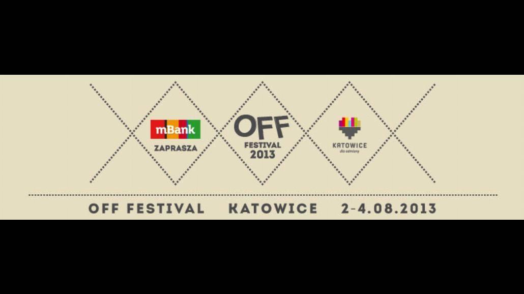 OFF Festival Katowice 2013 jest już historią