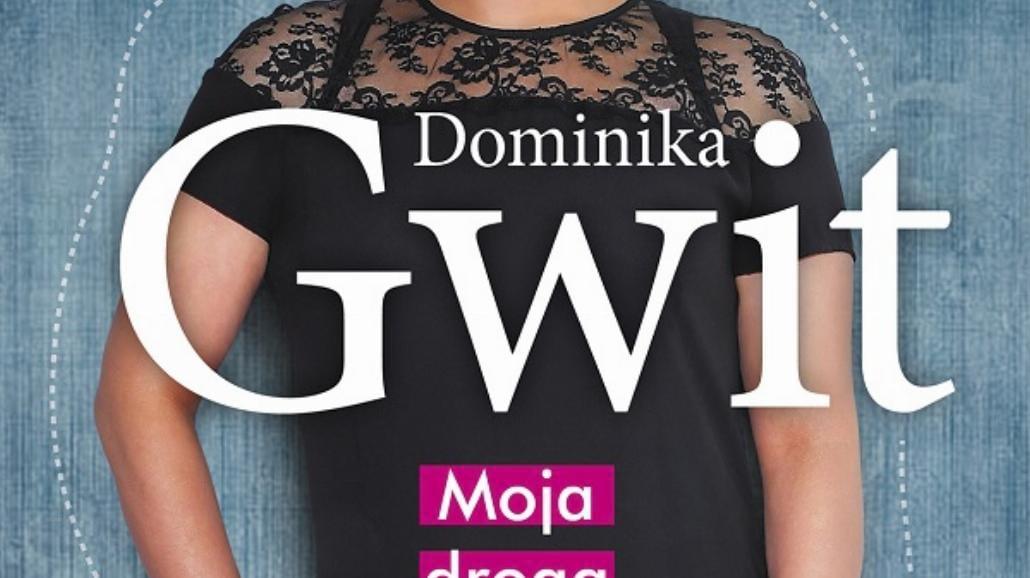 Droga do nowego życia Dominiki Gwit