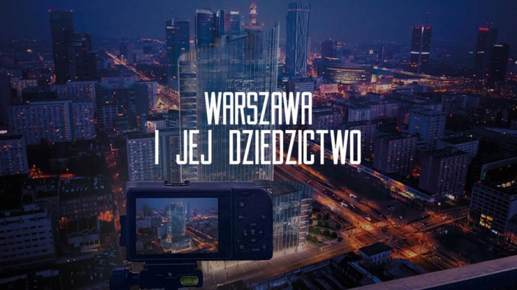 Warszawa i jej Dziedzictwo