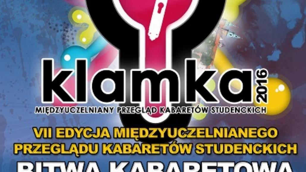 VII Ogólnopolski Międzyuczelniany Przegląd Kabaretów Studenckich KLAMKA 2016