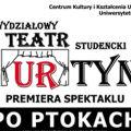 """Premierowy spektakl grupy teatralnej UR pt. """"Po ptokach"""" - wystąpienie, scena, teatr, klub akademicki"""