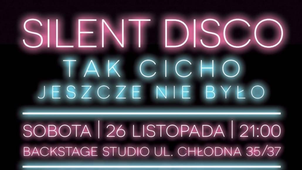 Silent Disco - tak cicho jeszcze nie było!
