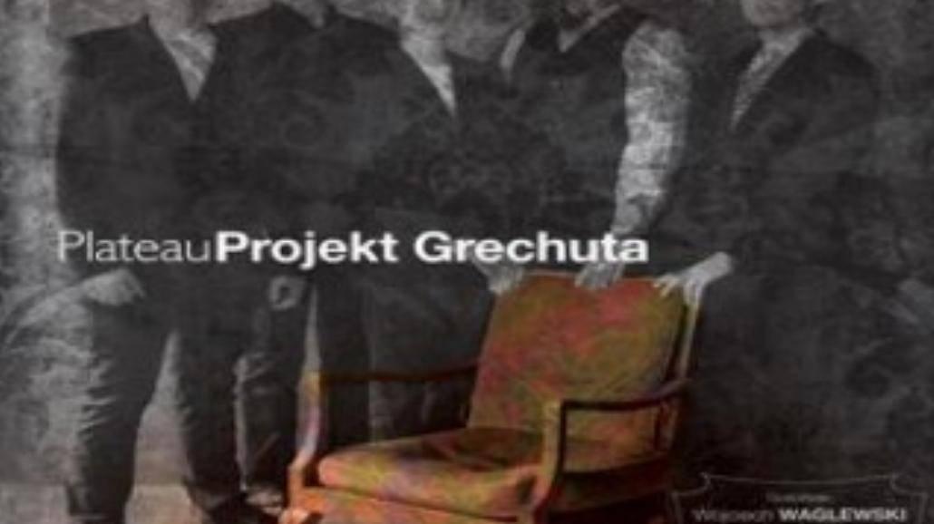 """Plateau – """"Projekt Grechuta"""""""