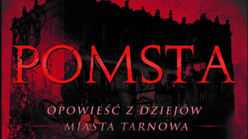 Pomsta. Opowieść z dziejÃłw miasta Tarnowa