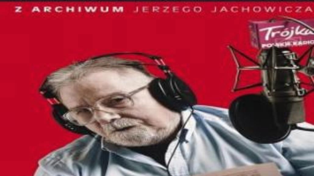 Z archwium Jerzego Jachowicza