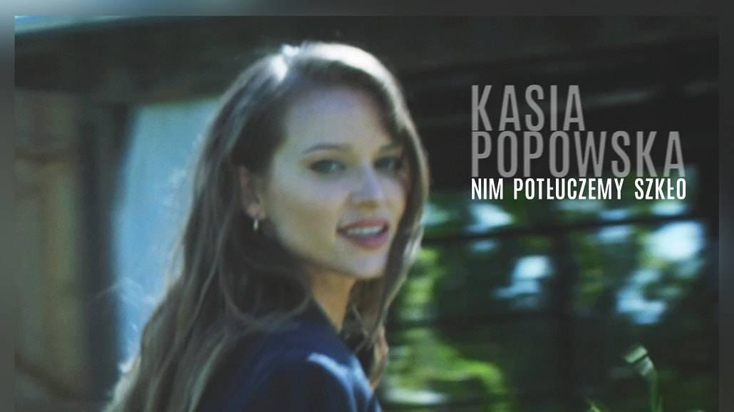 Kasia Popowska-Nim potłuczemy szkło