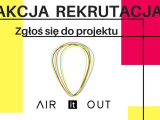 """""""Air it out"""" - poznaj szczegóły projektu! - zapisy, erasmus+, etapy, warsztaty, spotkania,"""