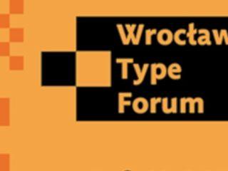 Wrocław Type Forum - nadchodzi konferencja poświęcona projektowaniu krojów pisma i typografii - prelegenci, program, harmonogram, opłata konferencyjna