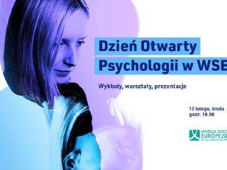 Dzień Otwarty Psychologii w WSE - wykłady, warsztaty, spotkania, maturzyści, harmonogram