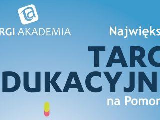 Targi edukacyjne AKADEMIA 2020 - informacje i program wydarzenia - Pomorze, wydarzenia, targi edukacyjne, 2020, marzec, gdzie, kiedy, harmonogram, atrakcje