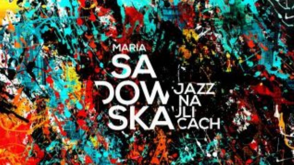 Maria Sadowska premierowo w Warszawie