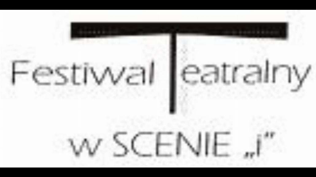 "II Ogólnopolski Festiwal Teatralny w SCENIE ""i"""