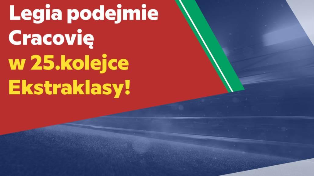 25 kolejka: Legia - Cracovia