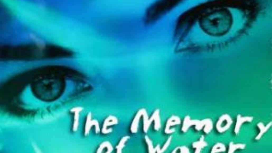 """""""The Memory of Water"""""""