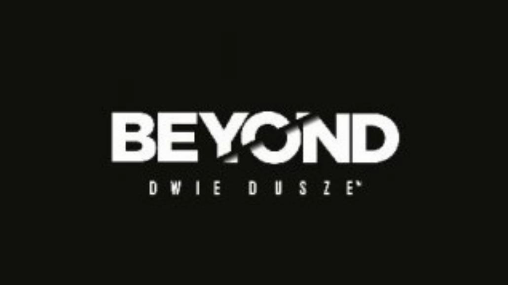 Za kulisami Beyond: Dwie Dusze - część 2